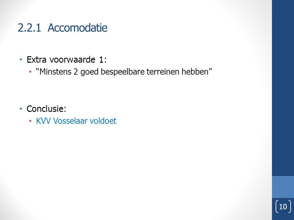 2.2.1 Accomodatie Extra voorwaarde 1: Conclusie: