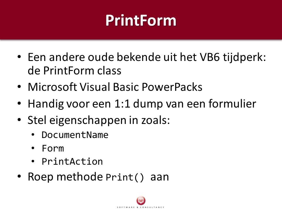 PrintForm Een andere oude bekende uit het VB6 tijdperk: de PrintForm class. Microsoft Visual Basic PowerPacks.