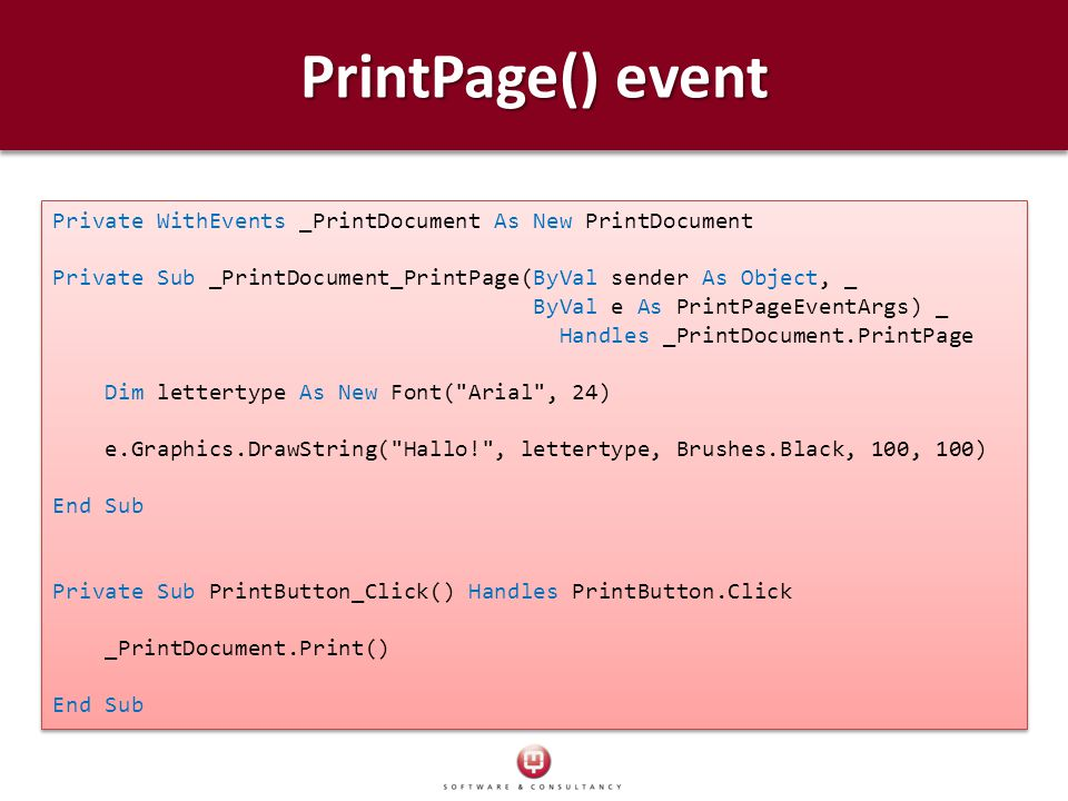 PrintPage() event Private WithEvents _PrintDocument As New PrintDocument. Private Sub _PrintDocument_PrintPage(ByVal sender As Object, _.