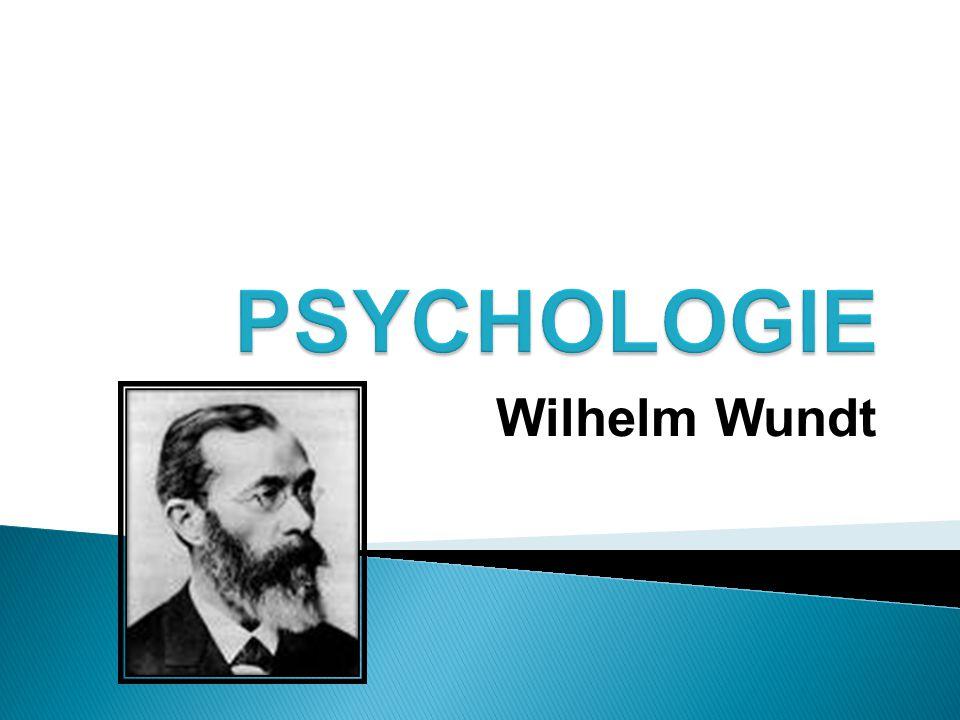 PSYCHOLOGIE Wilhelm Wundt