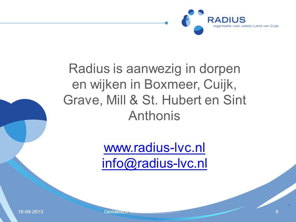 Radius is aanwezig in dorpen en wijken in Boxmeer, Cuijk, Grave, Mill & St. Hubert en Sint Anthonis www.radius-lvc.nl info@radius-lvc.nl