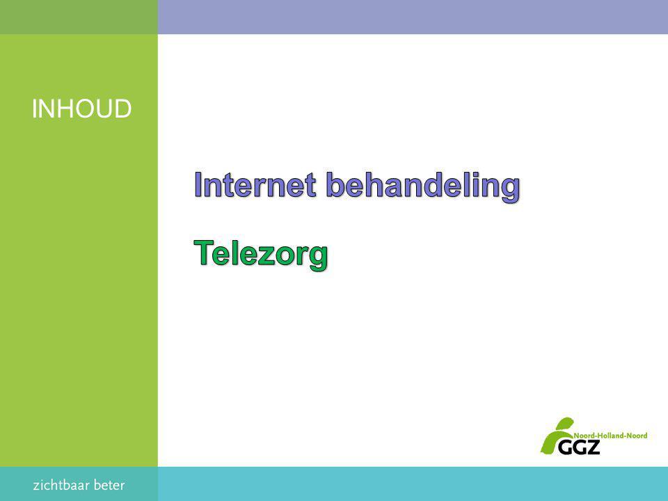 INHOUD Internet behandeling Telezorg