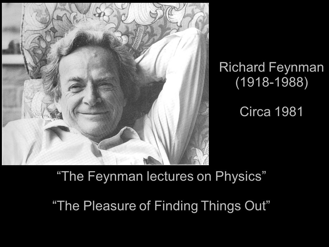 Richard Feynman (1918-1988) Circa 1981