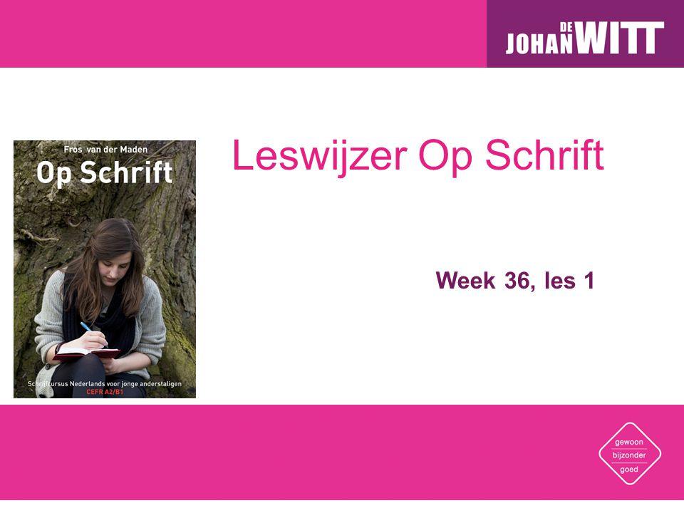 Leswijzer Op Schrift Week 36, les 1