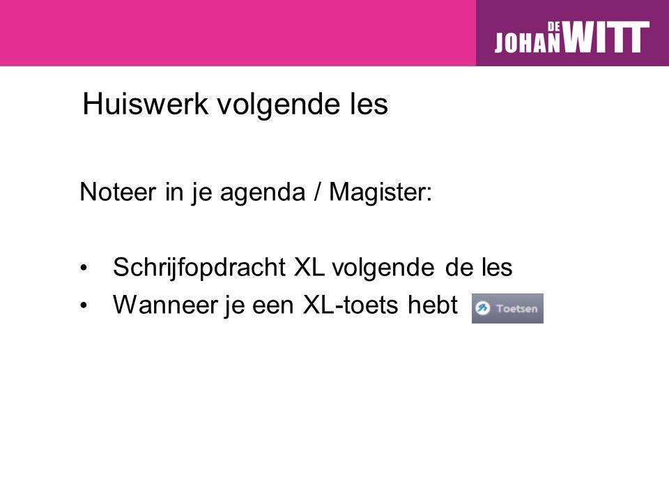Huiswerk volgende les Noteer in je agenda / Magister: