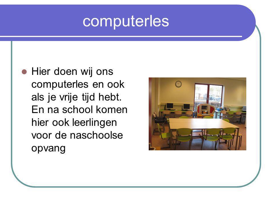 computerles Hier doen wij ons computerles en ook als je vrije tijd hebt.