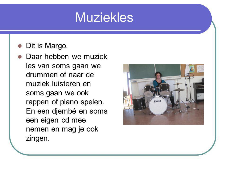 Muziekles Dit is Margo.