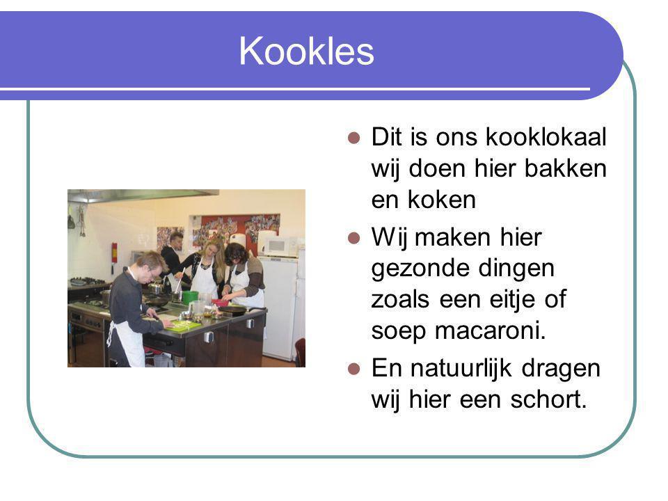 Kookles Dit is ons kooklokaal wij doen hier bakken en koken