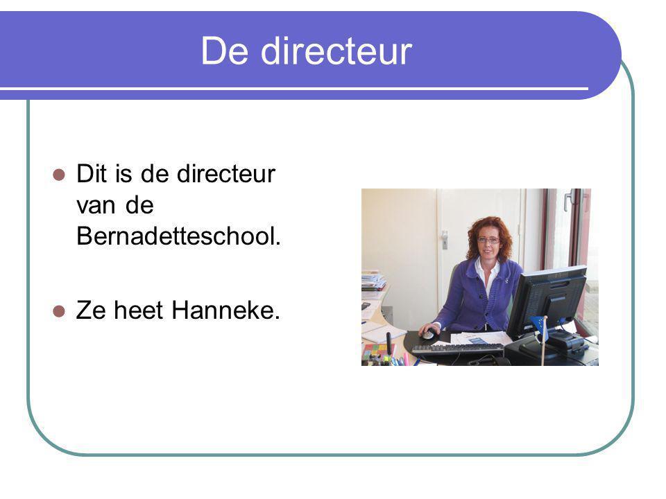 De directeur Dit is de directeur van de Bernadetteschool.