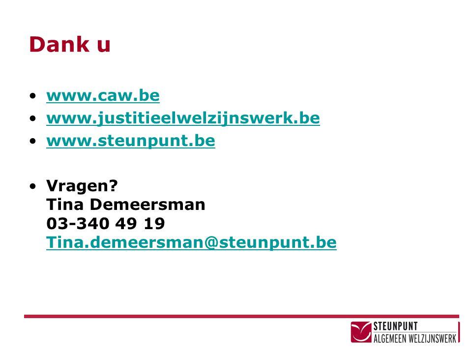 Dank u www.caw.be www.justitieelwelzijnswerk.be www.steunpunt.be