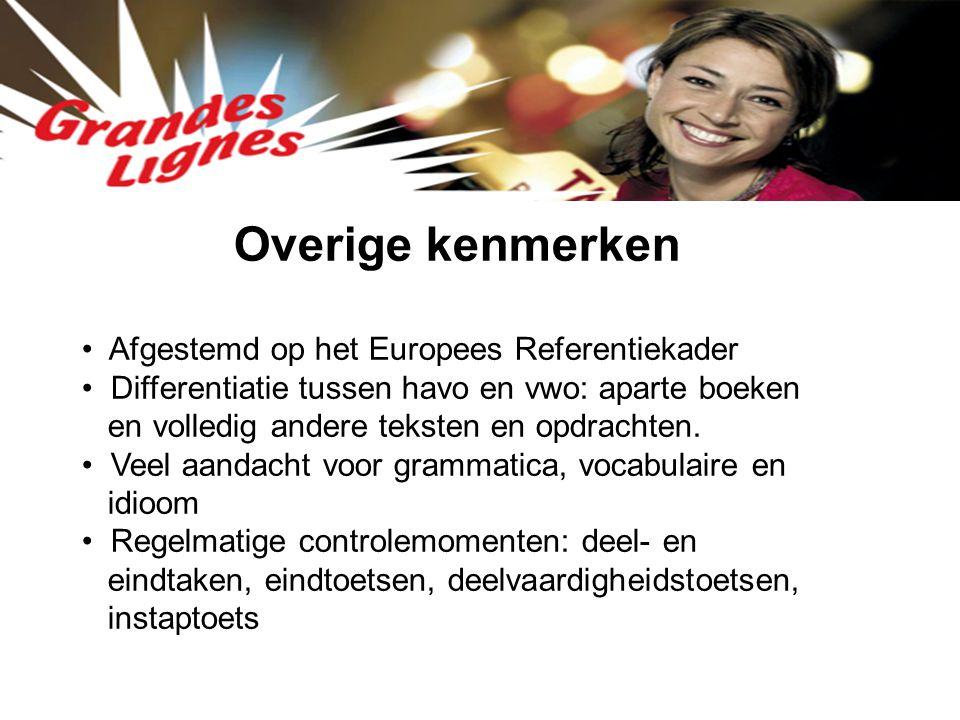 Overige kenmerken Afgestemd op het Europees Referentiekader