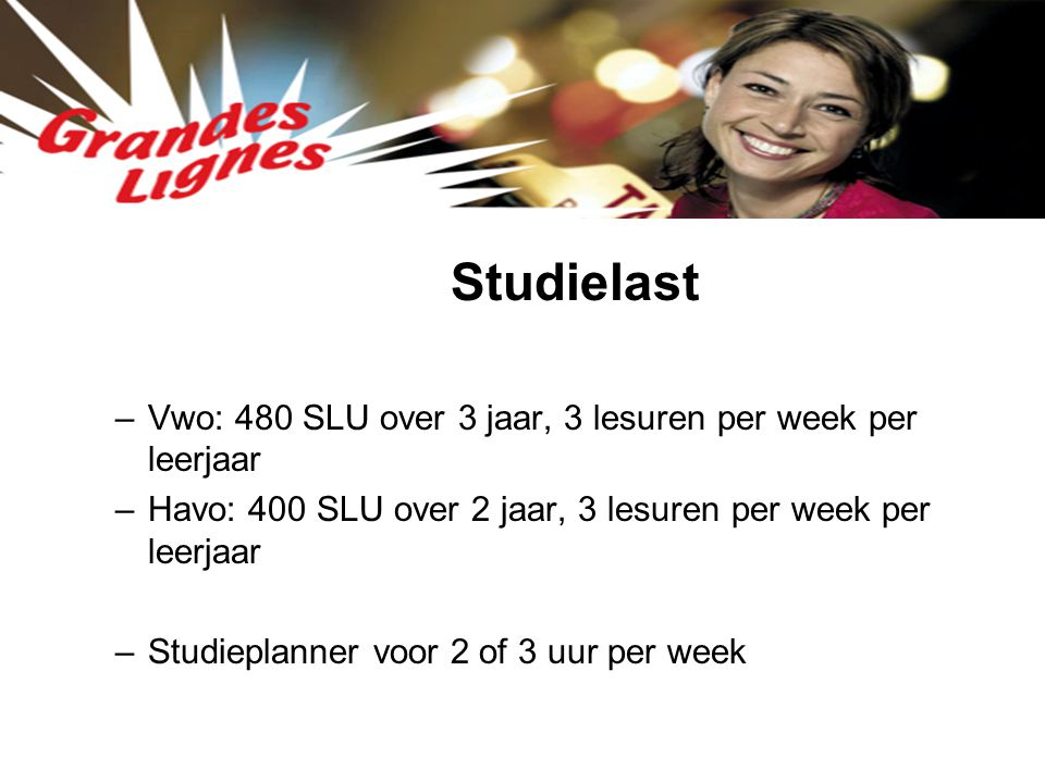 Studielast Vwo: 480 SLU over 3 jaar, 3 lesuren per week per leerjaar
