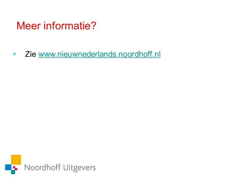 Meer informatie Zie www.nieuwnederlands.noordhoff.nl