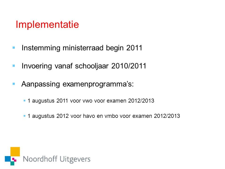 Implementatie Instemming ministerraad begin 2011
