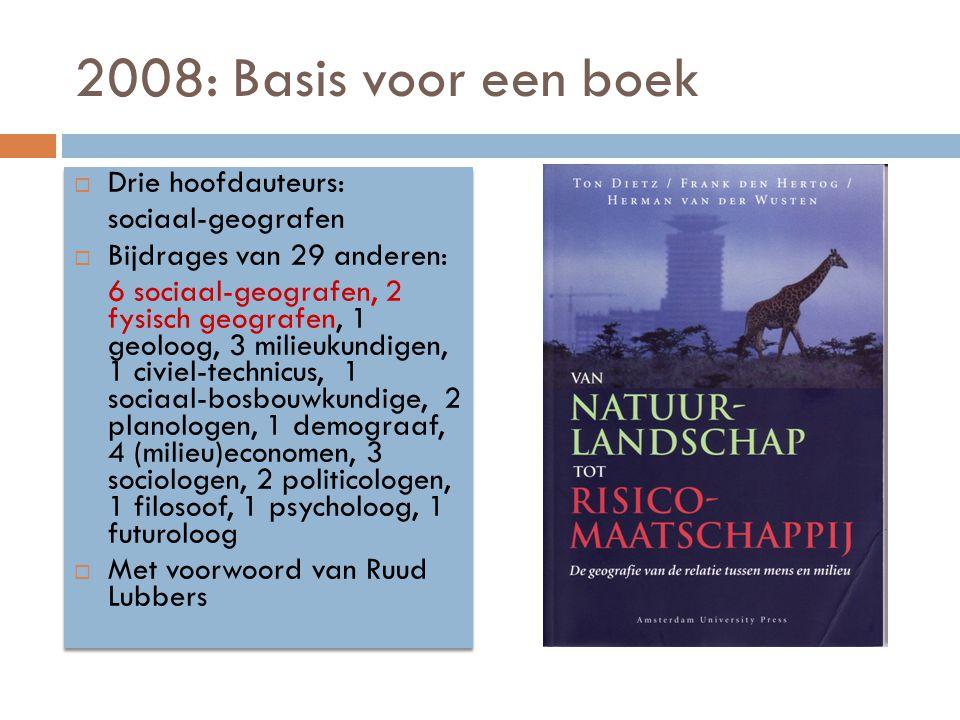 2008: Basis voor een boek Drie hoofdauteurs: sociaal-geografen