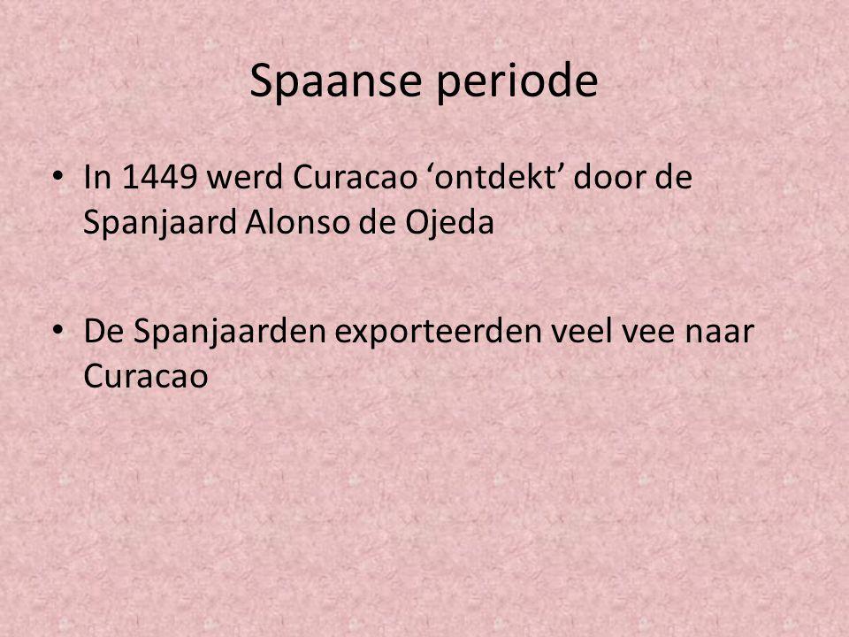 Spaanse periode In 1449 werd Curacao 'ontdekt' door de Spanjaard Alonso de Ojeda.