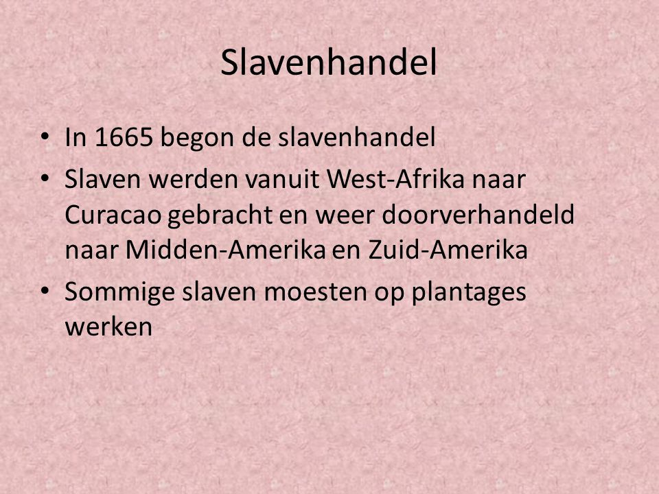 Slavenhandel In 1665 begon de slavenhandel