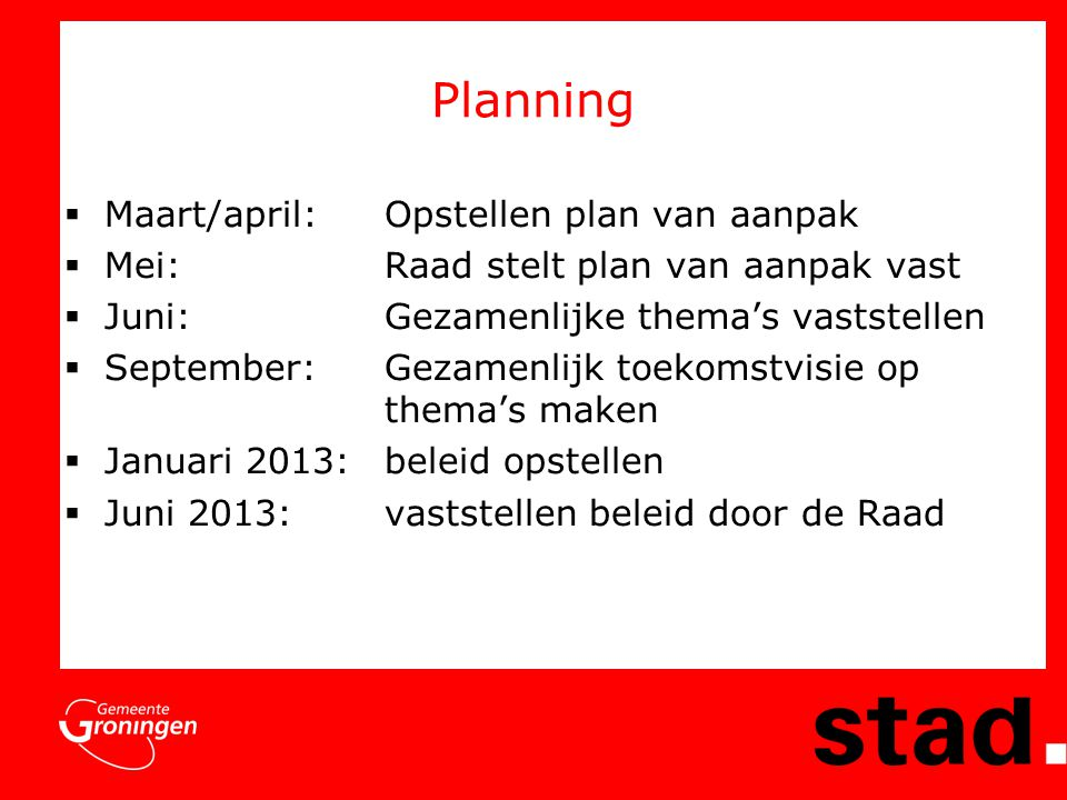 Planning Maart/april: Opstellen plan van aanpak