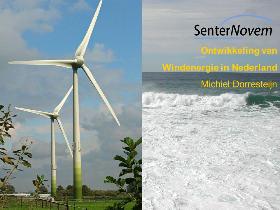 Ontwikkeling van Windenergie in Nederland Michiel Dorresteijn