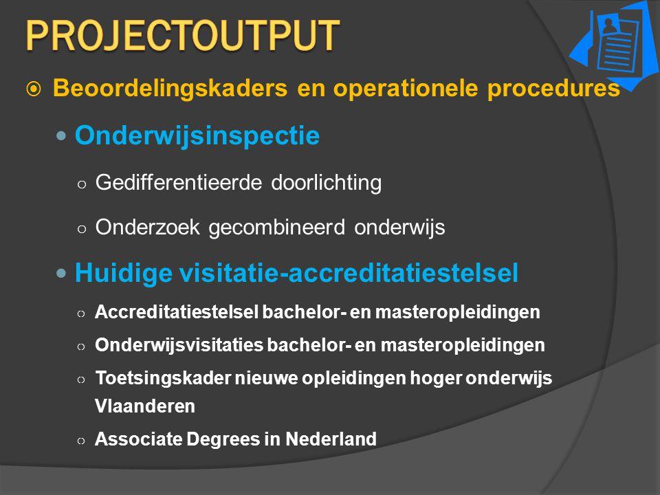 ProjectOUTPUT Onderwijsinspectie Huidige visitatie-accreditatiestelsel