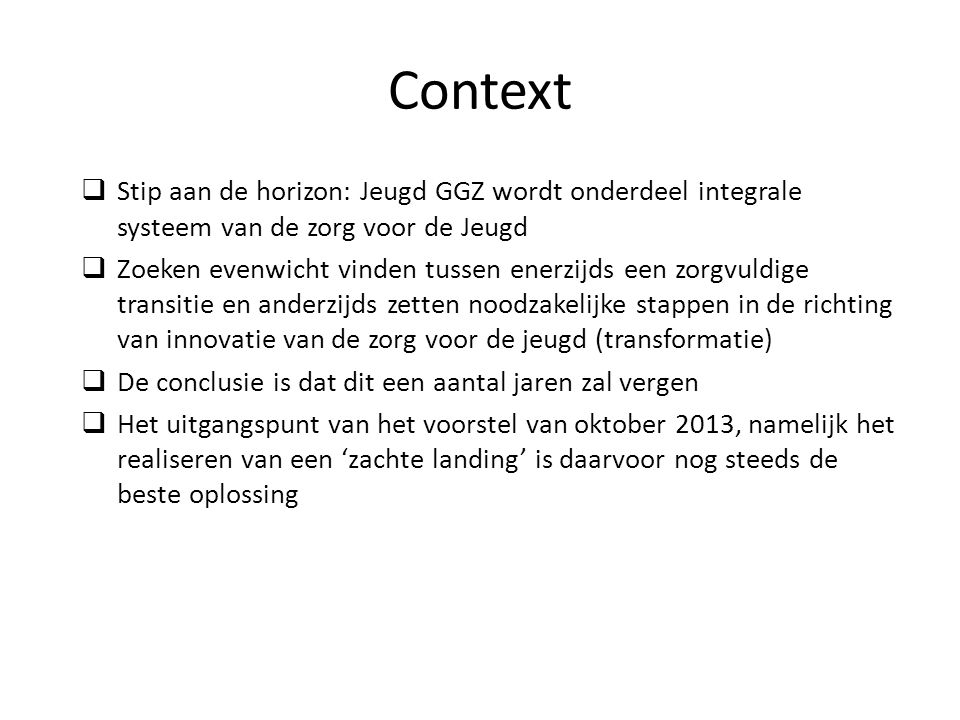 Context Stip aan de horizon: Jeugd GGZ wordt onderdeel integrale systeem van de zorg voor de Jeugd.