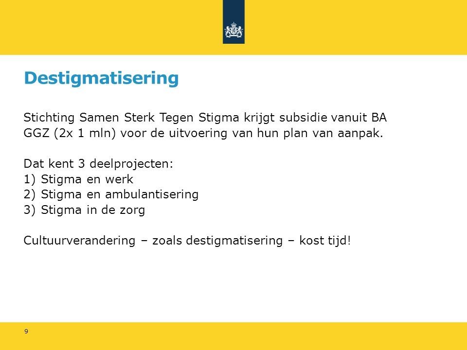 Destigmatisering Stichting Samen Sterk Tegen Stigma krijgt subsidie vanuit BA. GGZ (2x 1 mln) voor de uitvoering van hun plan van aanpak.
