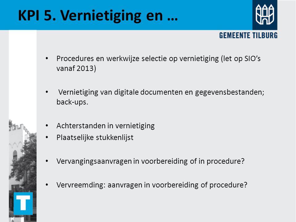 KPI 5. Vernietiging en … Procedures en werkwijze selectie op vernietiging (let op SIO's vanaf 2013)