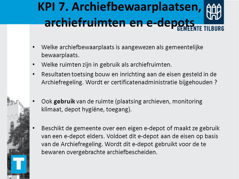 KPI 7. Archiefbewaarplaatsen, archiefruimten en e-depots