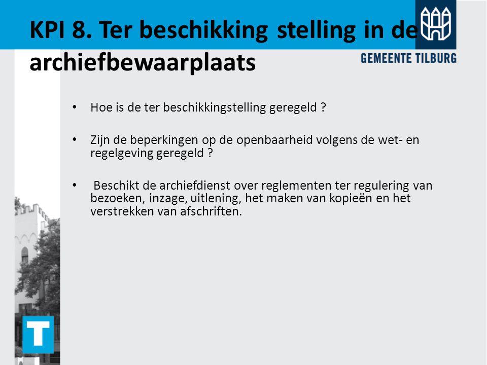 KPI 8. Ter beschikking stelling in de archiefbewaarplaats
