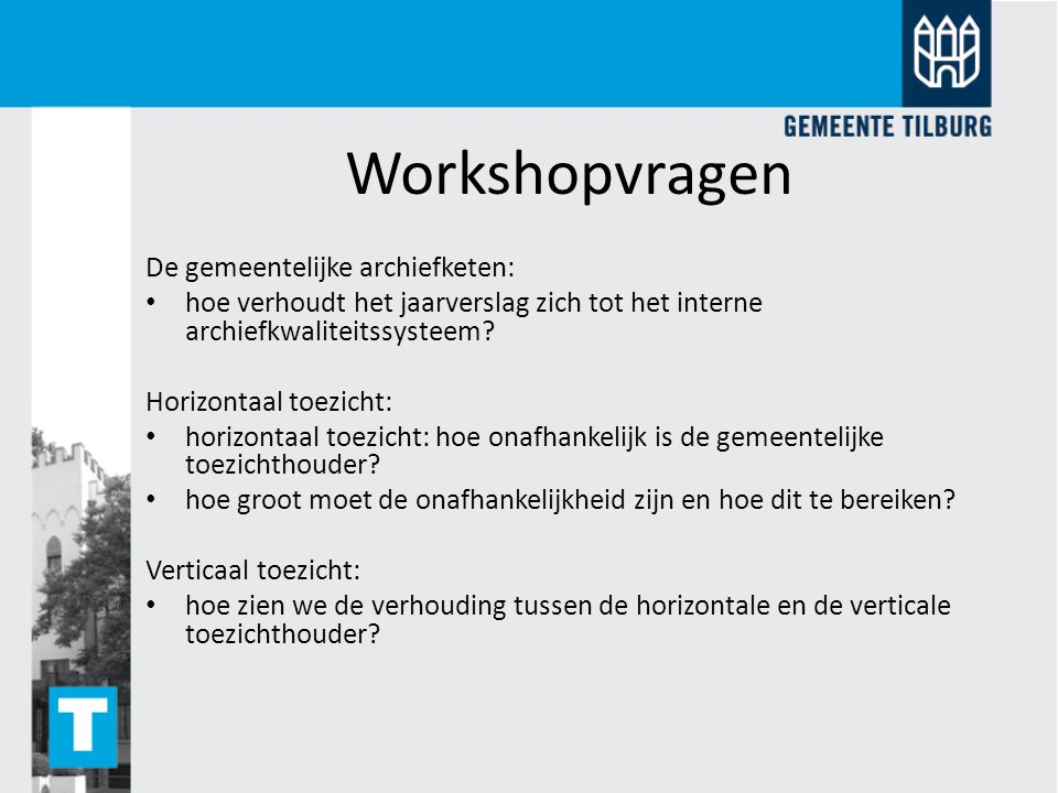 Workshopvragen De gemeentelijke archiefketen: