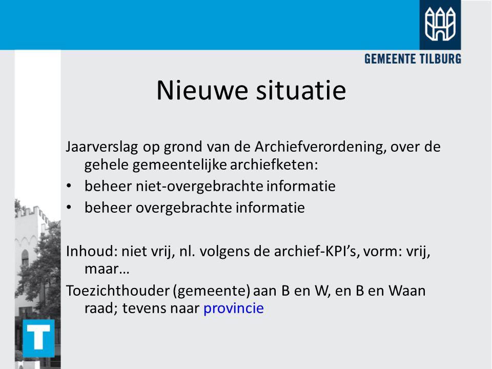 Nieuwe situatie Jaarverslag op grond van de Archiefverordening, over de gehele gemeentelijke archiefketen: