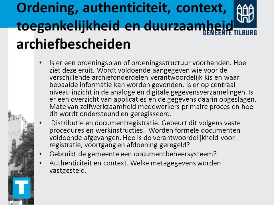 Ordening, authenticiteit, context, toegankelijkheid en duurzaamheid archiefbescheiden