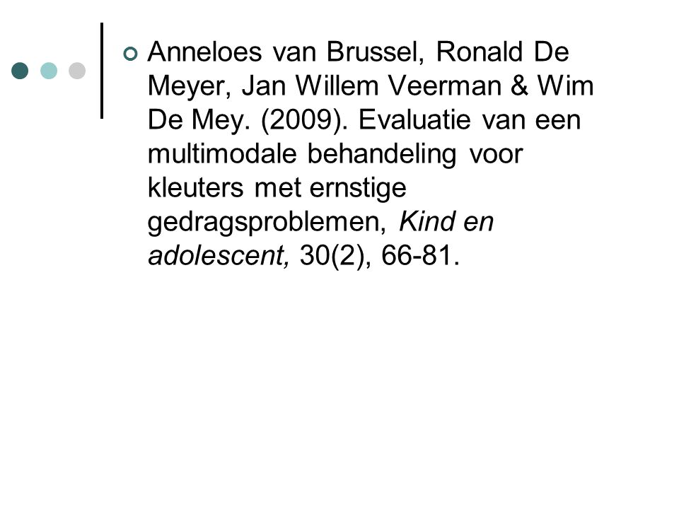 Anneloes van Brussel, Ronald De Meyer, Jan Willem Veerman & Wim De Mey