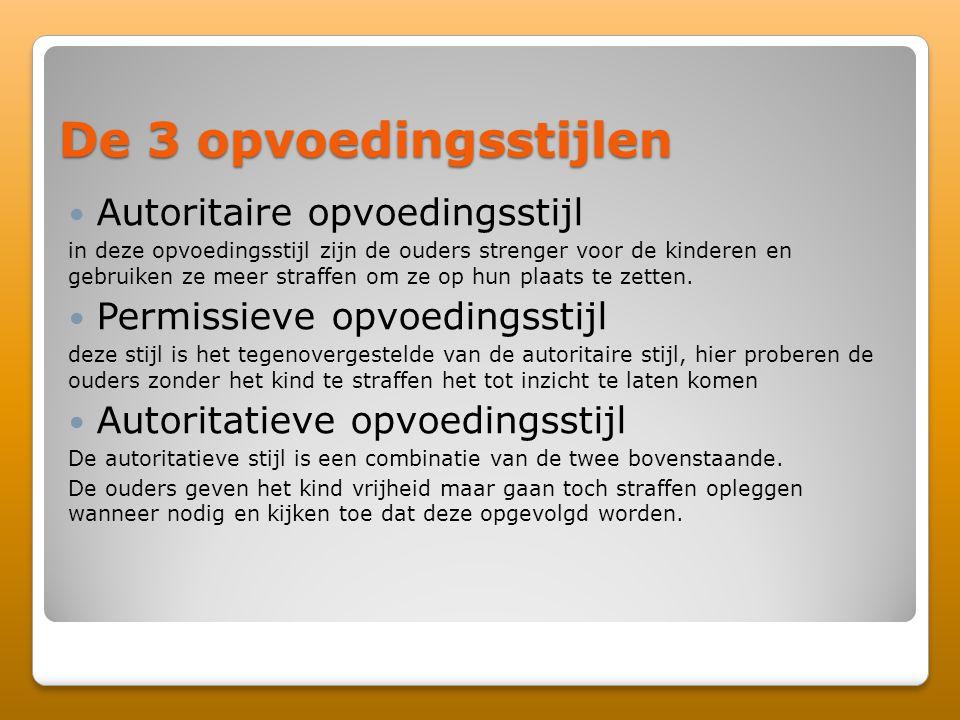 De 3 opvoedingsstijlen Autoritaire opvoedingsstijl