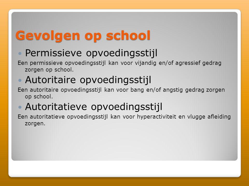 Gevolgen op school Permissieve opvoedingsstijl