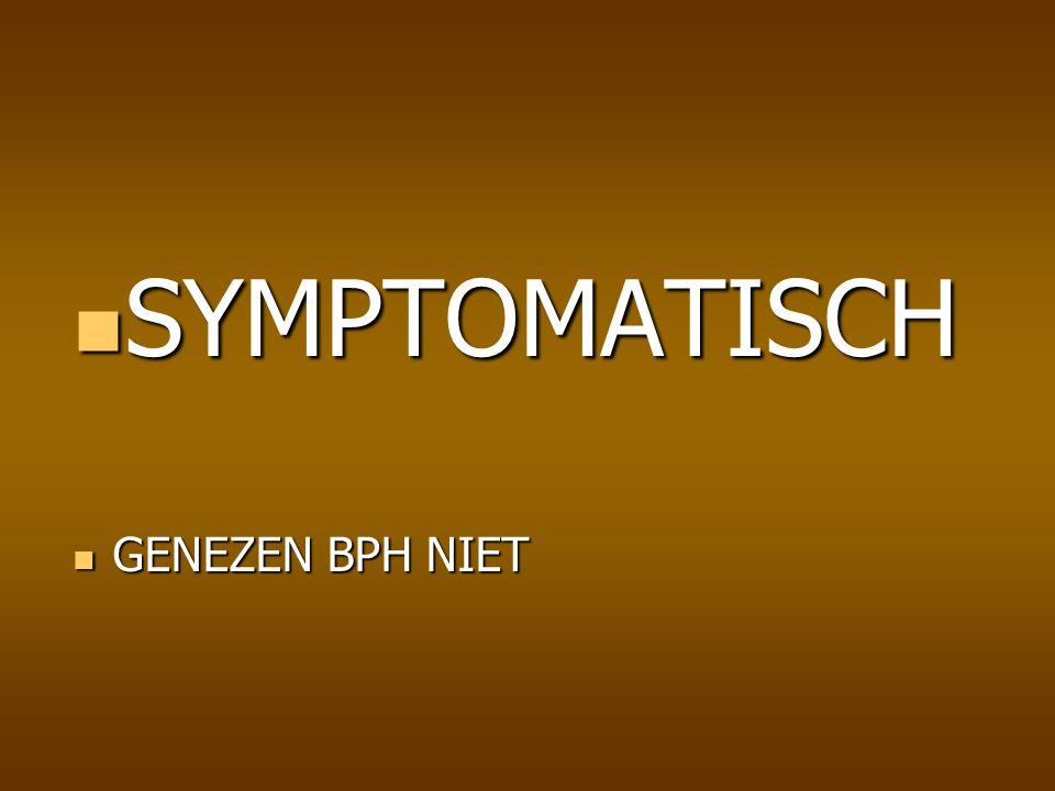 SYMPTOMATISCH GENEZEN BPH NIET