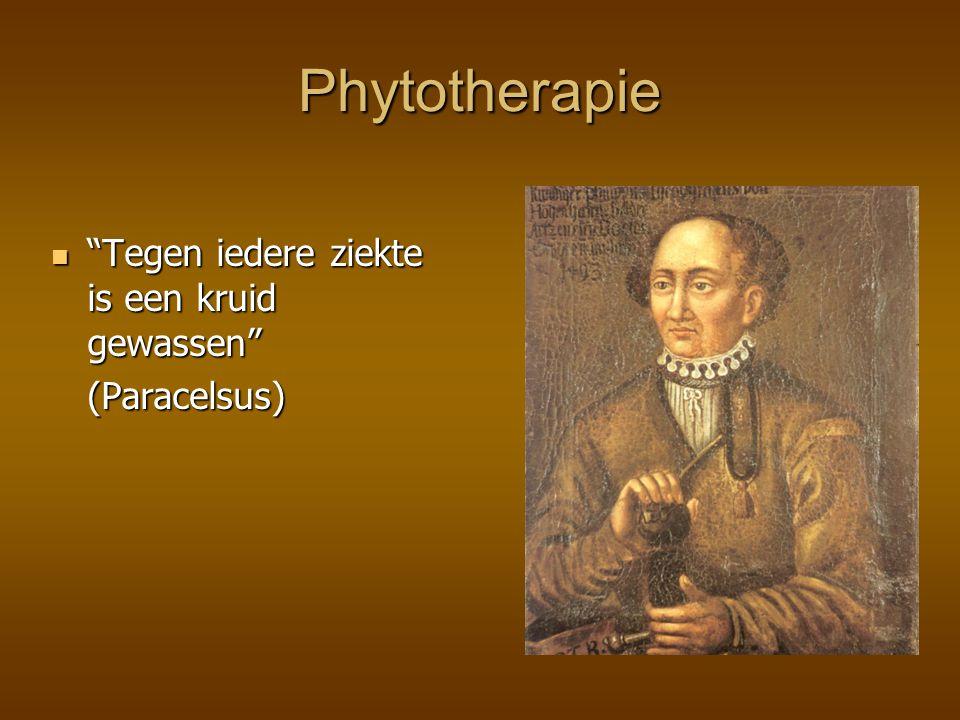 Phytotherapie Tegen iedere ziekte is een kruid gewassen (Paracelsus)