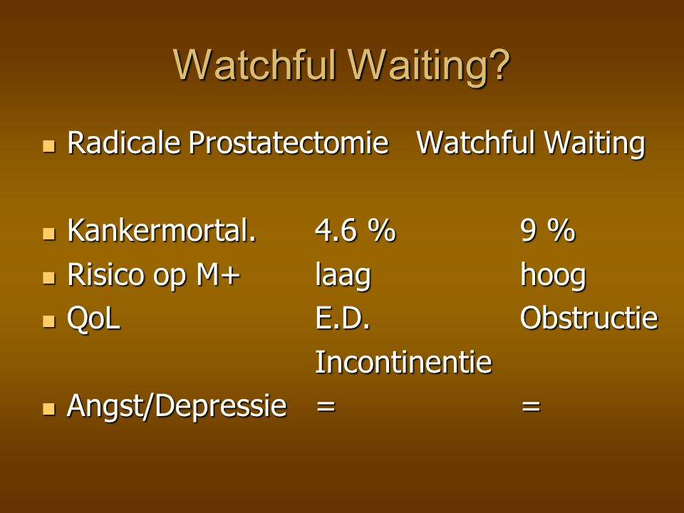 Watchful Waiting Radicale Prostatectomie Watchful Waiting