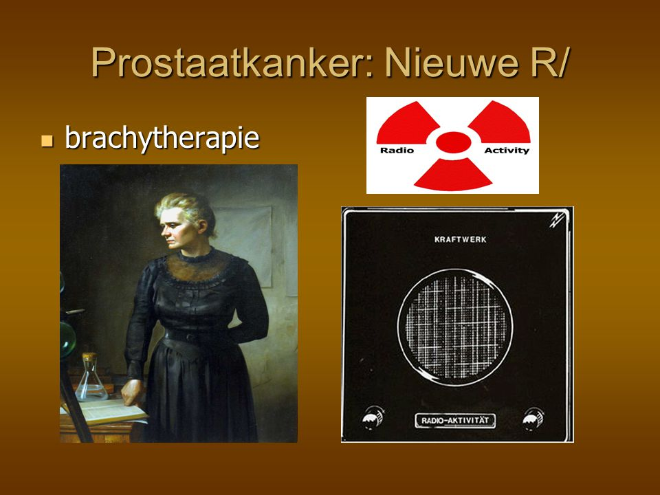 Prostaatkanker: Nieuwe R/