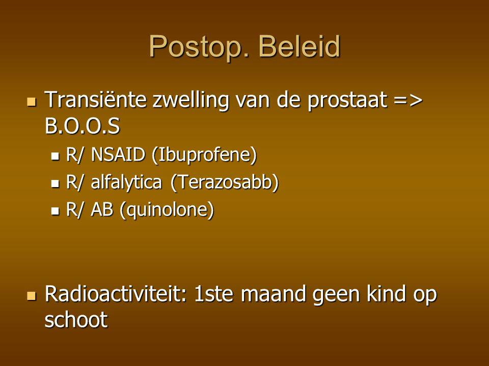 Postop. Beleid Transiënte zwelling van de prostaat => B.O.O.S