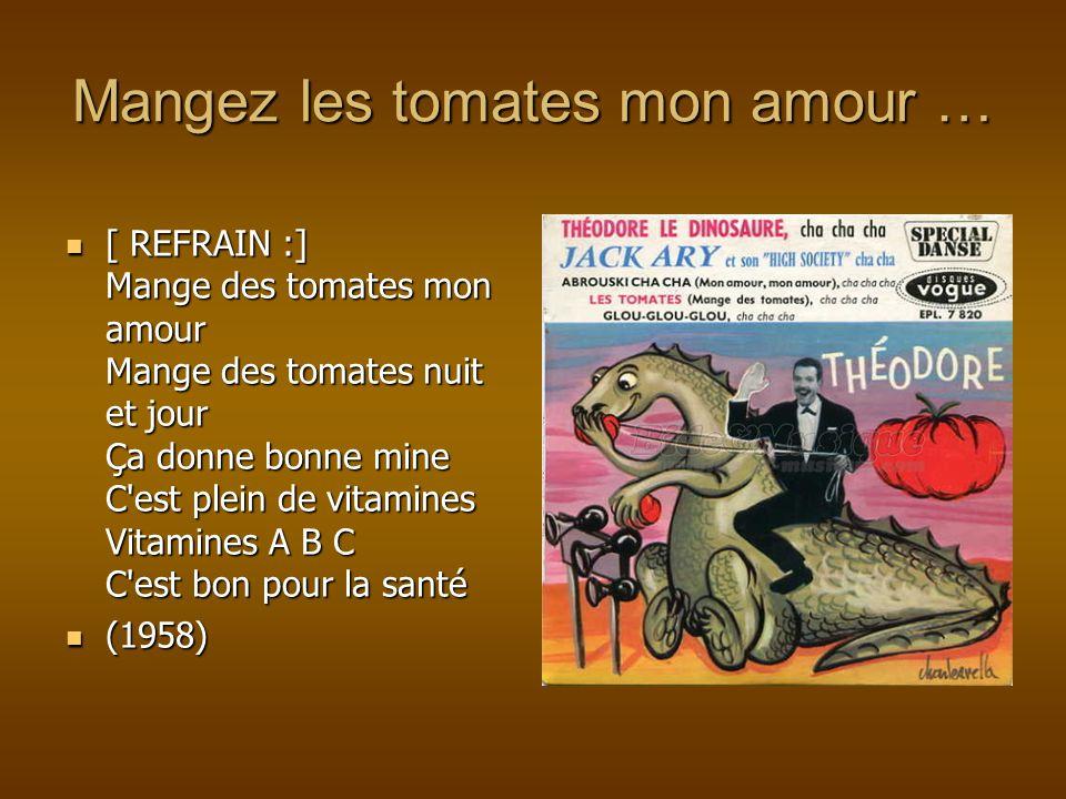 Mangez les tomates mon amour …