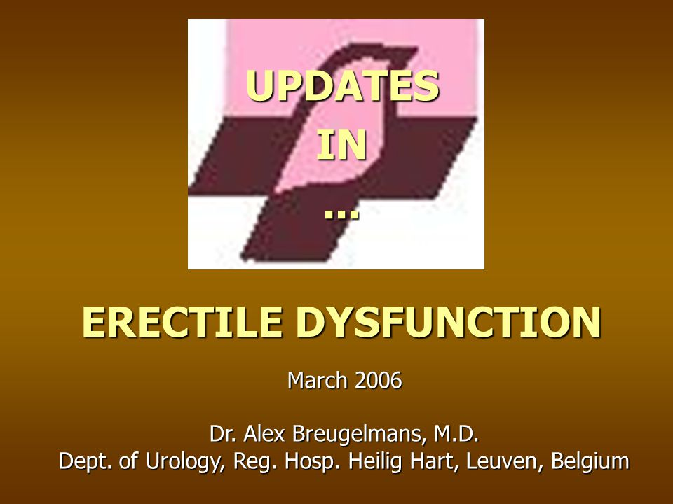 UPDATES IN ... ERECTILE DYSFUNCTION