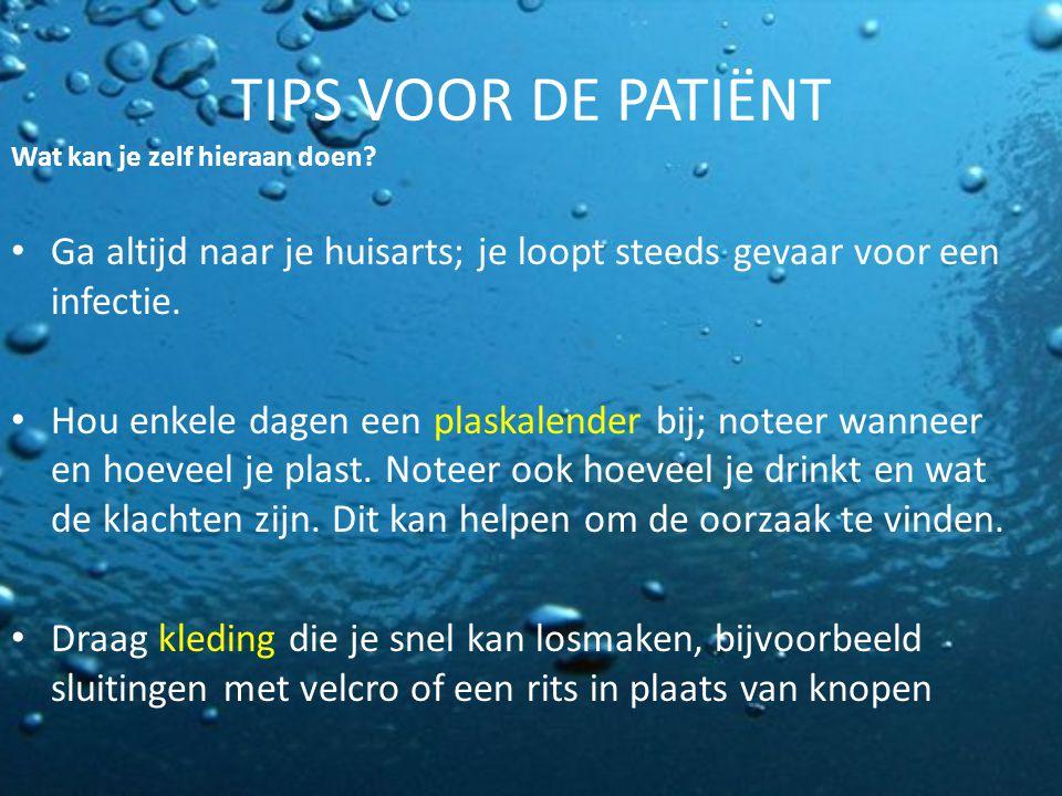 TIPS VOOR DE PATIËNT Wat kan je zelf hieraan doen Ga altijd naar je huisarts; je loopt steeds gevaar voor een infectie.