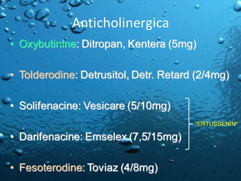 Anticholinergica Oxybutinine: Ditropan, Kentera (5mg)