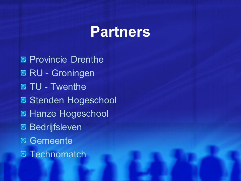 Partners Provincie Drenthe RU - Groningen TU - Twenthe