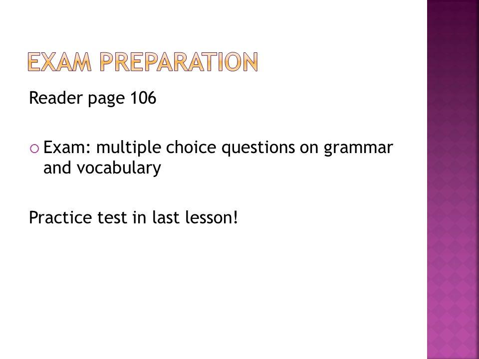 Exam preparation Reader page 106