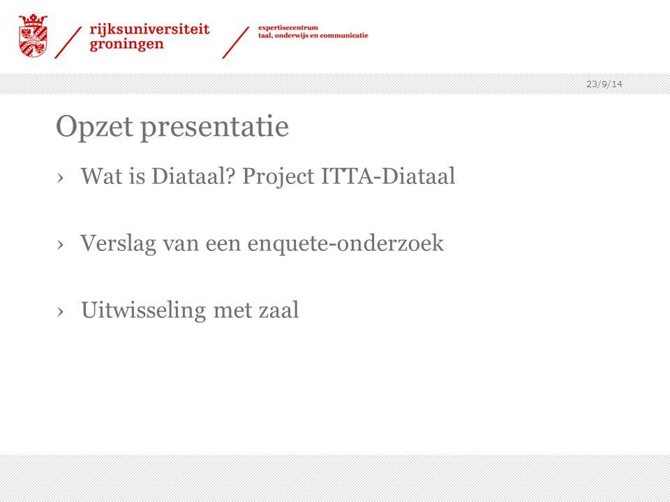 Opzet presentatie Wat is Diataal Project ITTA-Diataal