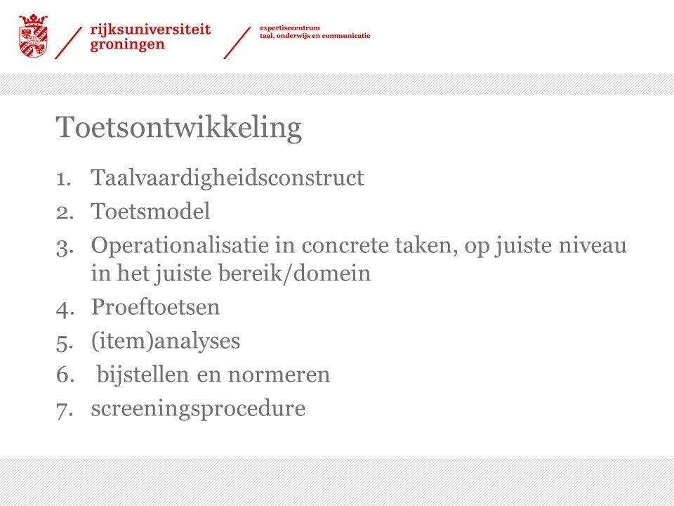 Toetsontwikkeling Taalvaardigheidsconstruct Toetsmodel