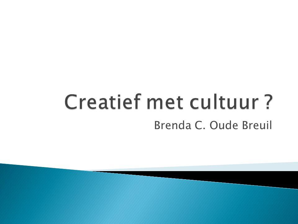 Creatief met cultuur Brenda C. Oude Breuil