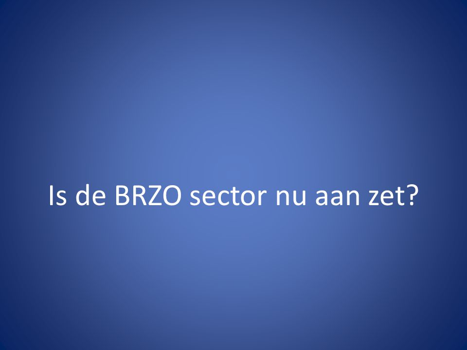 Is de BRZO sector nu aan zet